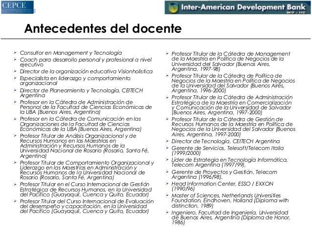 Antecedentes del docente   Consultor en Management y Tecnología   Coach para desarrollo personal y profesional a nivel  ...