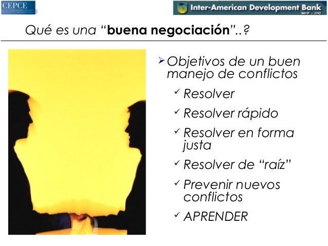 """Qué es una """"buena negociación""""..?  Objetivos de un buen  manejo de conflictos   Resolver   Resolver rápido   Resolver ..."""