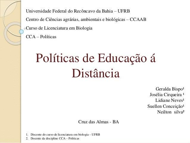 Universidade Federal do Recôncavo da Bahia – UFRB Centro de Ciências agrárias, ambientais e biológicas – CCAAB Curso de Li...