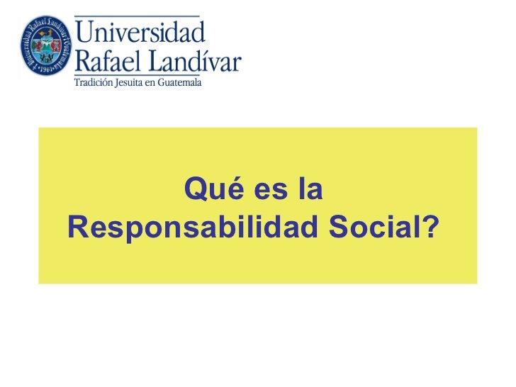 Qué es laResponsabilidad Social?