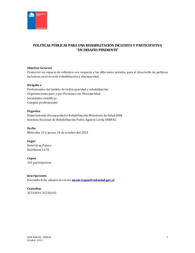 """POLITICAS PÚBLICAS PARA UNA REHABILITACION INCLUSIVA Y PARTICIPATIVA """"UN DESAFIO PENDIENTE""""  Objetivo General Promover un ..."""
