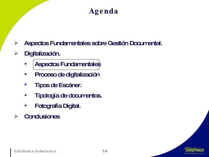 Agenda <ul><li>Aspectos Fundamentales sobre Gestión Documental. </li></ul><ul><li>Digitalización. </li></ul><ul><ul><li>As...