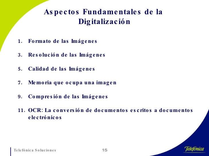 Aspectos Fundamentales de la  Digitalización <ul><li>Formato de las Imágenes </li></ul><ul><li>Resolución de las Imágenes ...