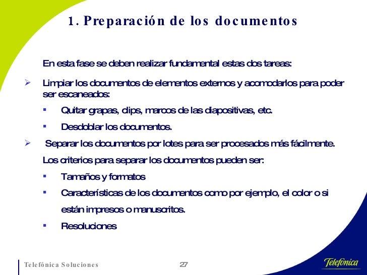 1. Preparación de los documentos <ul><ul><li>En esta fase se deben realizar fundamental estas dos tareas:  </li></ul></ul>...