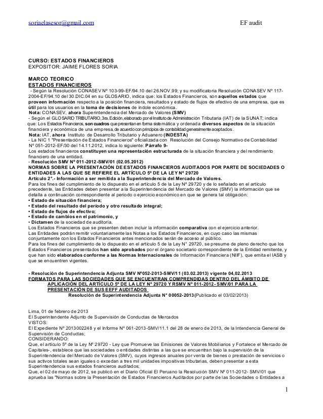 soriaelasesor@gmail.com EF audit CURSO: ESTADOS FINANCIEROS EXPOSITOR: JAIME FLORES SORIA MARCO TEORICO ESTADOS FINANCIERO...