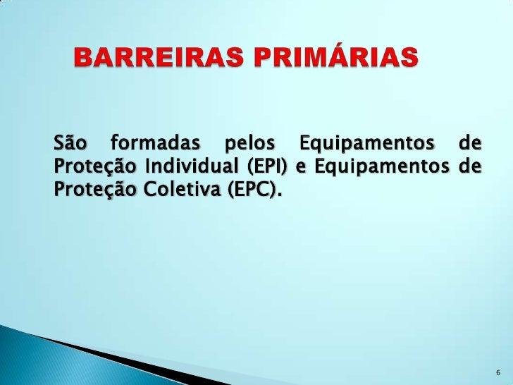 6418e1fa45d90 5  6. São formadas pelos Equipamentos deProteção Individual (EPI) e  Equipamentos deProteção Coletiva ...