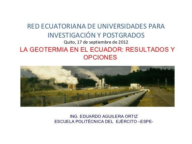 RED ECUATORIANA DE UNIVERSIDADES PARA       INVESTIGACIÓN Y POSTGRADOS           Quito, 17 de septiembre de 2012LA GEOTERM...