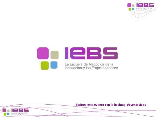 Twittea este evento con la hashtag #eventosiebs [1]  [1]
