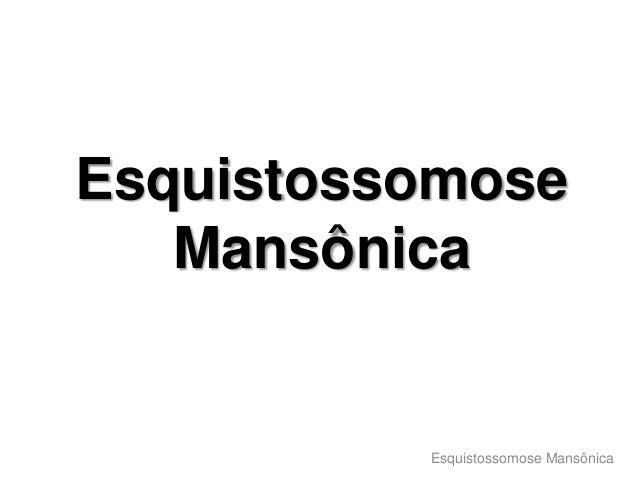 Esquistossomose Mansônica  Esquistossomose Mansônica