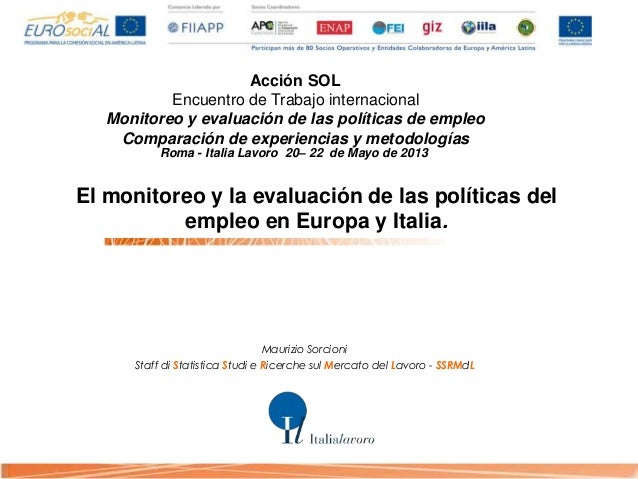 Acción SOL Encuentro de Trabajo internacional Monitoreo y evaluación de las políticas de empleo Comparación de experiencia...