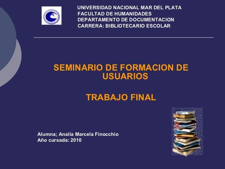 UNIVERSIDAD NACIONAL MAR DEL PLATA   FACULTAD DE HUMANIDADES   DEPARTAMENTO DE DOCUMENTACION   CARRERA: BIBLIOTECARI...