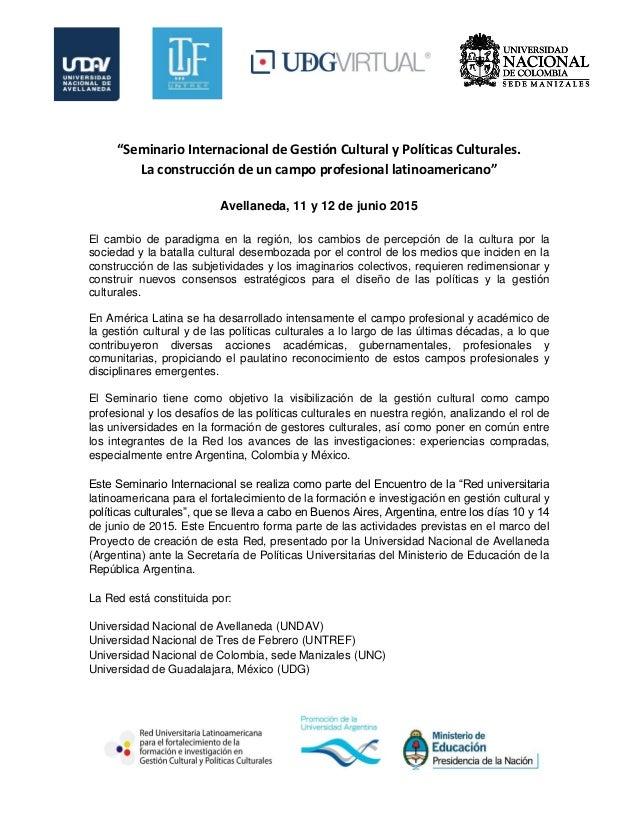 """""""Seminario Internacional de Gestión Cultural y Políticas Culturales. La construcción de un campo profesional latinoamerica..."""