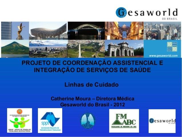 PROJETO DE COORDENAÇÃO ASSISTENCIAL E INTEGRAÇÃO DE SERVIÇOS DE SAÚDE Interface Inteligente Linhas de Cuidado Painel de Co...