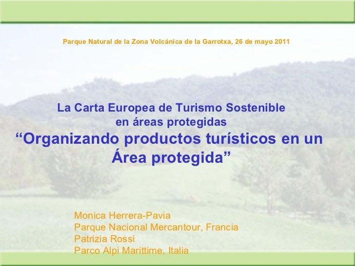 """La Carta Europea de Turismo Sostenible en áreas protegidas """" Organizando productos turísticos en un  Área protegida"""" Monic..."""