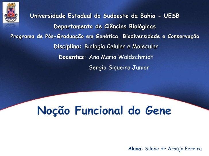 Universidade Estadual do Sudoeste da Bahia - UESB  Departamento de Ciências Biológicas  Programa de Pós-Graduação em Genét...