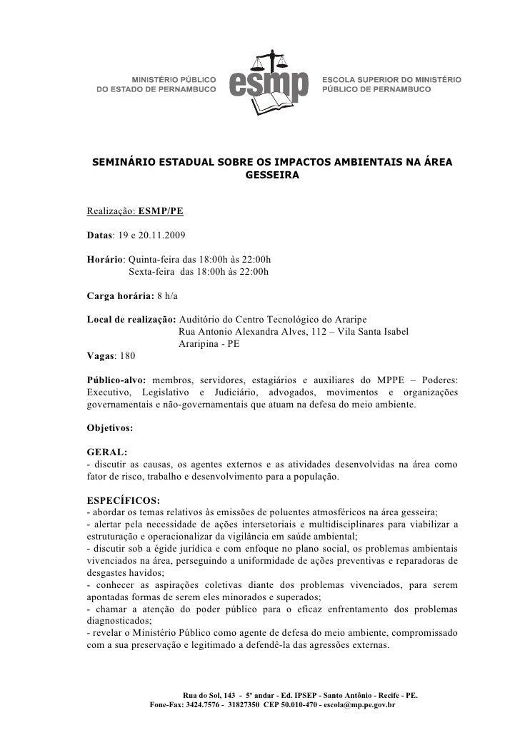 SEMINÁRIO ESTADUAL SOBRE OS IMPACTOS AMBIENTAIS NA ÁREA                         GESSEIRA   Realização: ESMP/PE  Datas: 19 ...