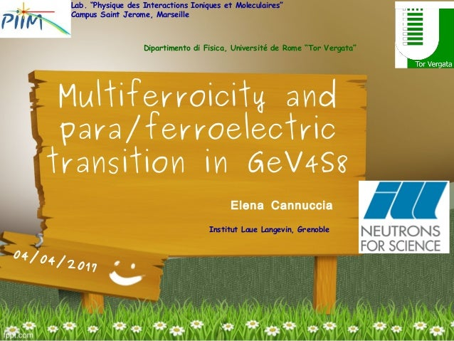 "Elena Cannuccia Multiferroicity and para/ferroelectric transition in GeV4S8 04/04/2017 Lab. ""Physique des Interactions Ion..."