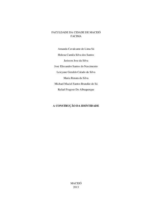 FACULDADE DA CIDADE DE MACEIÓ FACIMA  Amanda Cavalcante de Lima Sá Helena Camila Silva dos Santos Jarisson Jose da Silva J...