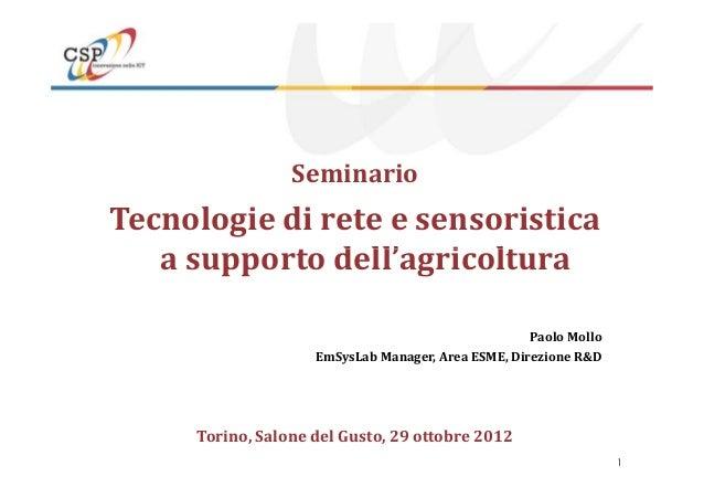 SeminarioTecnologie di rete e sensoristicaa supporto dell'agricoltura1a supporto dell'agricolturaPaolo MolloEmSysLab Manag...