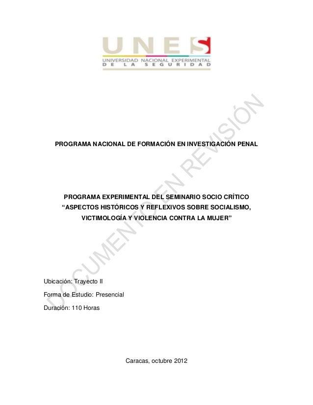 "PROGRAMA NACIONAL DE FORMACIÓN EN INVESTIGACIÓN PENAL PROGRAMA EXPERIMENTAL DEL SEMINARIO SOCIO CRÍTICO ""ASPECTOS HISTÓRIC..."