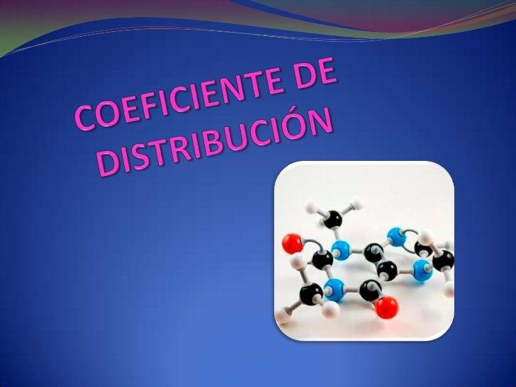 A partir del coeficiente de distribución es posible definir el grado de disociación,las constantes de equilibrio de la rea...