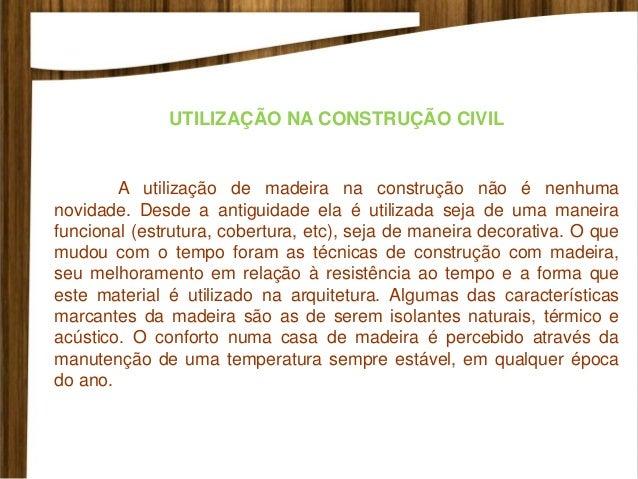 Entre as madeiras de demolição comercializadas estão: Peroba, Jacarandá, Ipê, Canela, Pinho e Riga. A construção sustentáv...