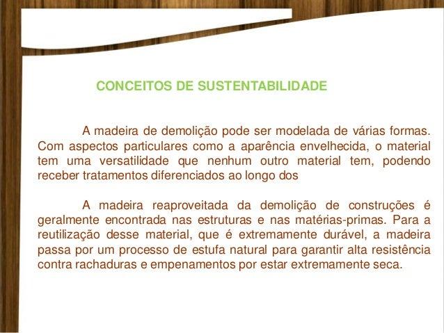 MADEIRAS DE REFLORESTAMENTO Em outros países o uso da madeira de reflorestamento é bastante difundido, e no Brasil as made...