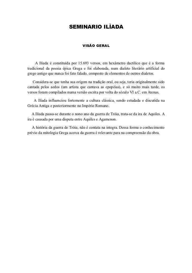SEMINARIO ILÌADA                                   VISÂO GERAL     A Ilíada é constituída por 15.693 versos, em hexâmetro ...