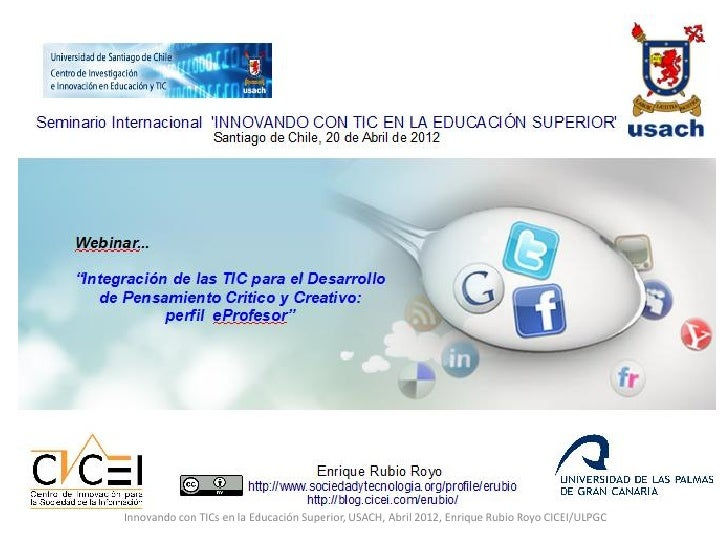 Innovando con TICs en la Educación Superior, USACH, Abril 2012, Enrique Rubio Royo CICEI/ULPGC