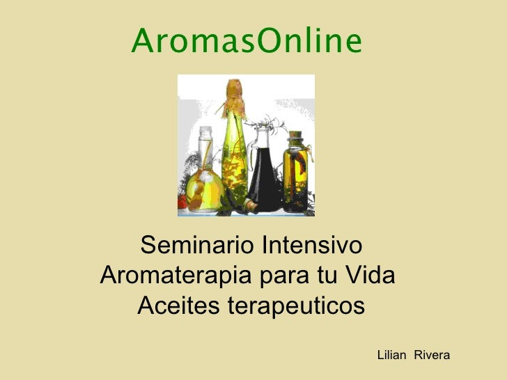 Seminario Intensivo Aromaterapia para tu Vida  Aceites terapeuticos AromasOnline Lilian  Rivera