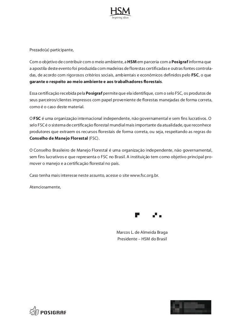 Prezado(a) participante,Com o objetivo de contribuir com o meio ambiente, a HSM em parceria com a Posigraf informa quea ap...