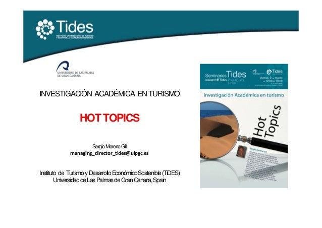 INVESTIGACIÓN ACADÉMICA EN TURISMO                 HOT TOPICS                     Sergio Moreno Gill             managing_...