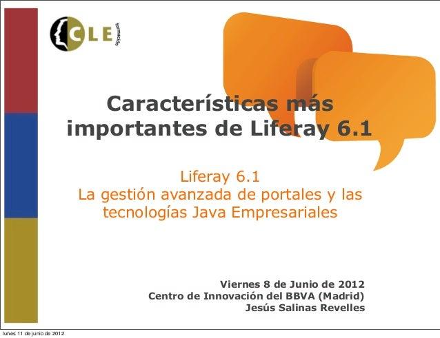 Características más                            importantes de Liferay 6.1                                         Liferay ...