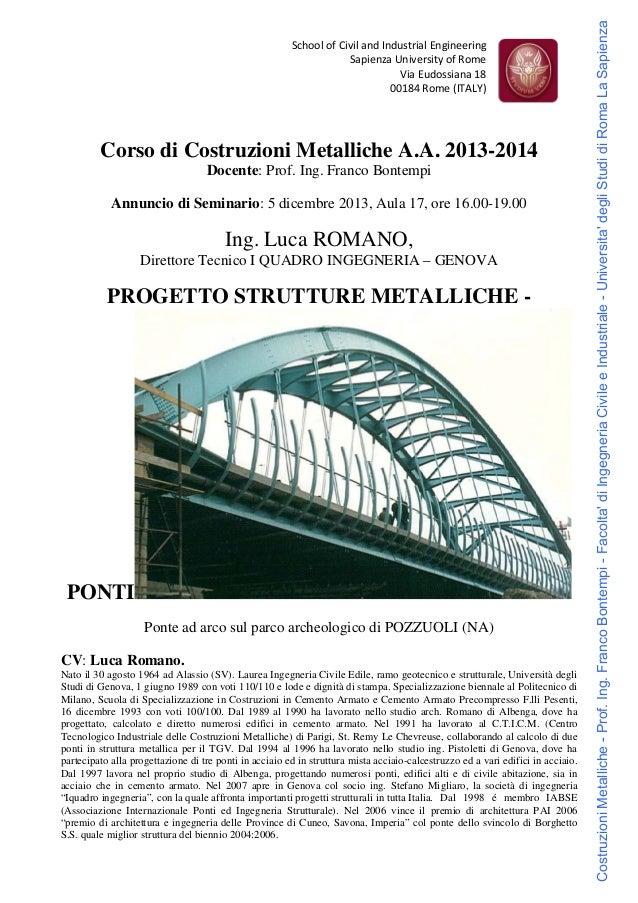 Corso di Costruzioni Metalliche A.A. 2013-2014 Docente: Prof. Ing. Franco Bontempi Annuncio di Seminario: 5 dicembre 2013,...