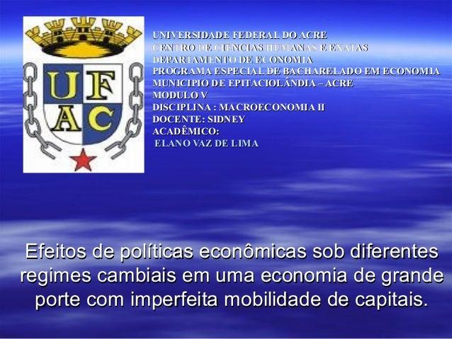 UNIVERSIDADE FEDERAL DO ACREUNIVERSIDADE FEDERAL DO ACRE CENTRO DE CIÊNCIAS HUMANAS E EXATASCENTRO DE CIÊNCIAS HUMANAS E E...