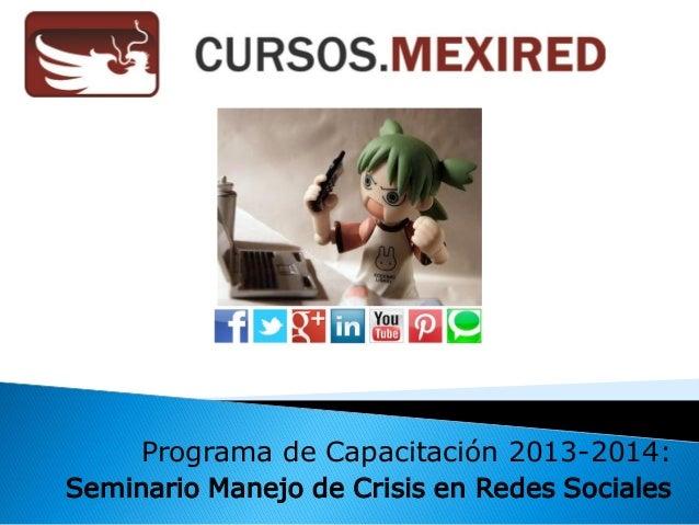 Programa de Capacitación 2013-2014:Seminario Manejo de Crisis en Redes Sociales