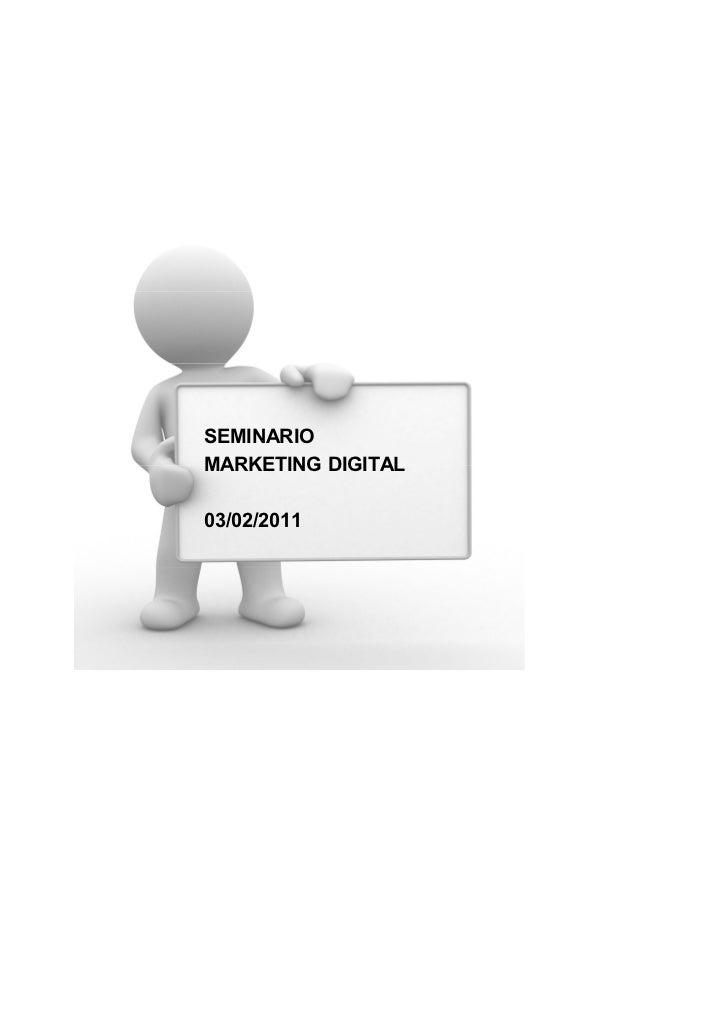 SEMINARIOMARKETING DIGITAL03/02/2011