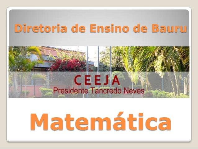 Diretoria de Ensino de Bauru Matemática