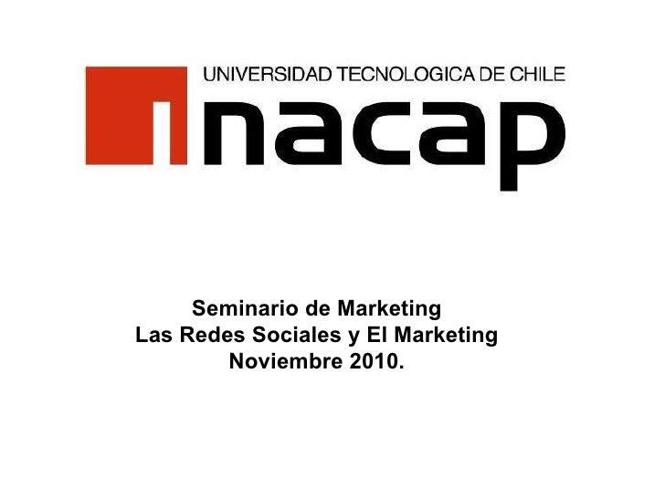 Seminario de Marketing Las Redes Sociales y El Marketing Noviembre 2010.