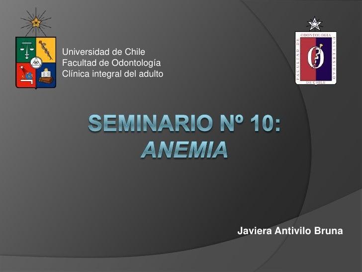 Universidad de ChileFacultad de OdontologíaClínica integral del adulto                              Javiera Antivilo Bruna
