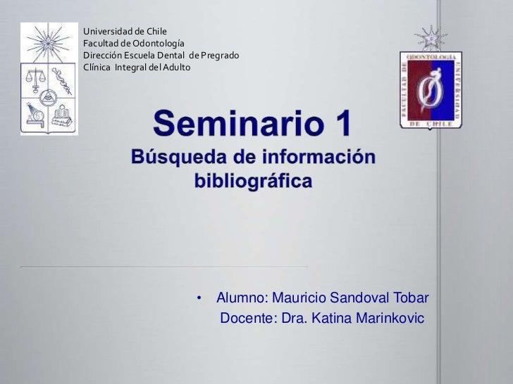 Universidad de ChileFacultad de OdontologíaDirección Escuela Dental de PregradoClínica Integral del Adulto                ...