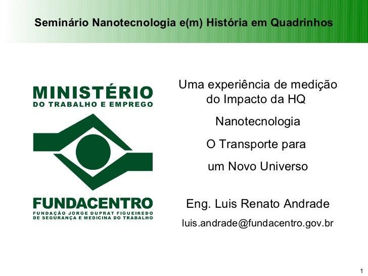 Seminário Nanotecnologia e(m) História em Quadrinhos                         Uma experiência de medição                   ...