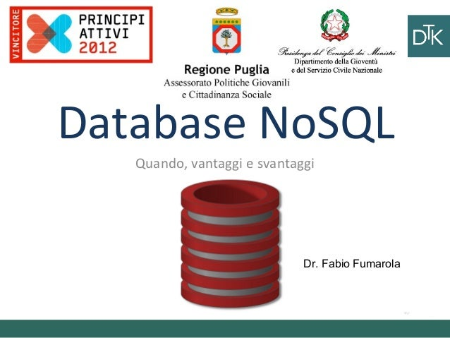 Database NoSQL Quando, vantaggi e svantaggi Ciao ciao Vai a fare ciao ciao Dr. Fabio Fumarola