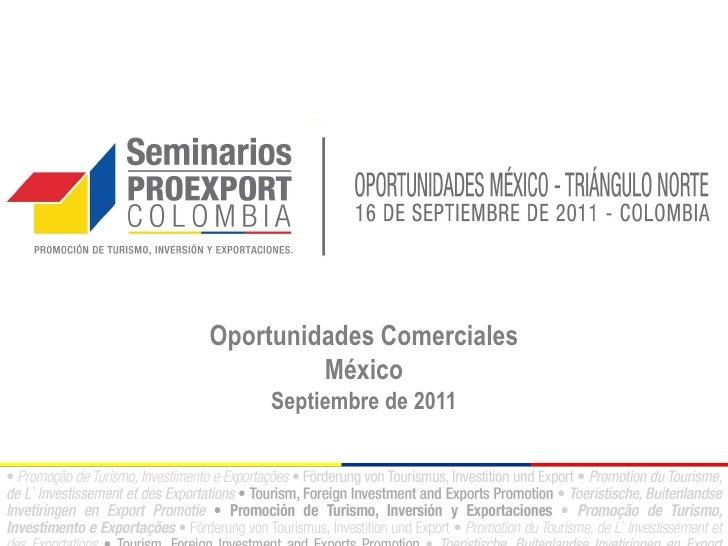 Oportunidades Comerciales         México    Septiembre de 2011