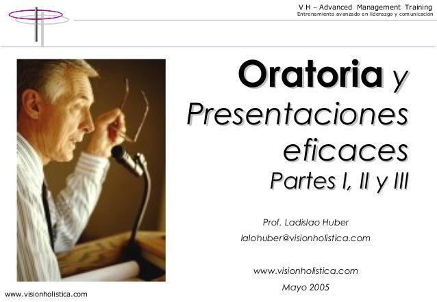 V H – Advanced Management Training  Entrenamiento avanzado en liderazgo y comunicación  www.visionholistica.com  OOrraatto...