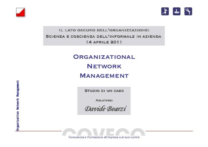 Il lato oscuro dell'organizzazione:                                  Scienza e coscienza dell'informale in azienda.     ...