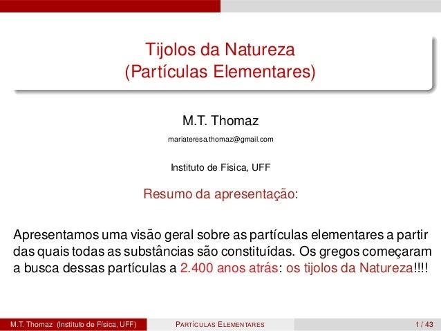 Tijolos da Natureza                                  (Part´culas Elementares)                                       ı     ...