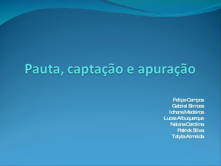 Felipe Campos Gabriel Simoes Iohana Medeiros Lucas Albuquerque Naiana Carolina Patrick Silva Talyta Almeida
