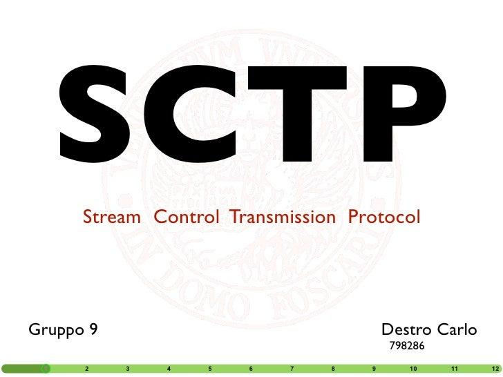 SCTP       Stream Control Transmission Protocol     Gruppo 9                                Destro Carlo                  ...
