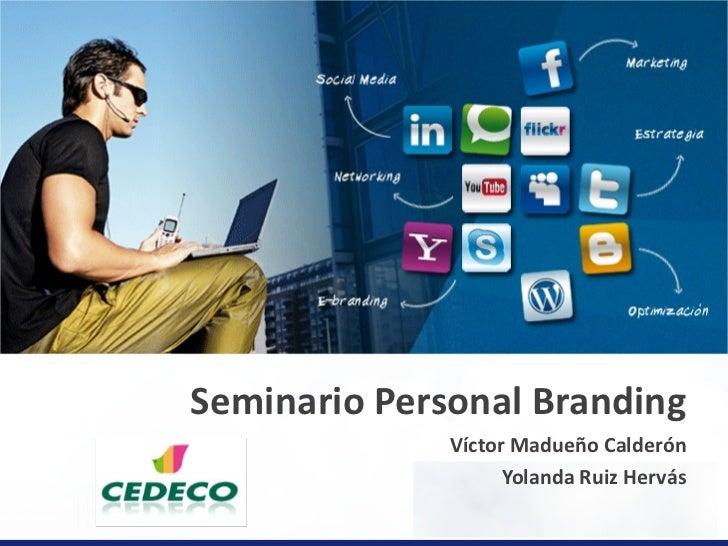 Seminario Personal Branding Víctor Madueño Calderón Yolanda Ruiz Hervás